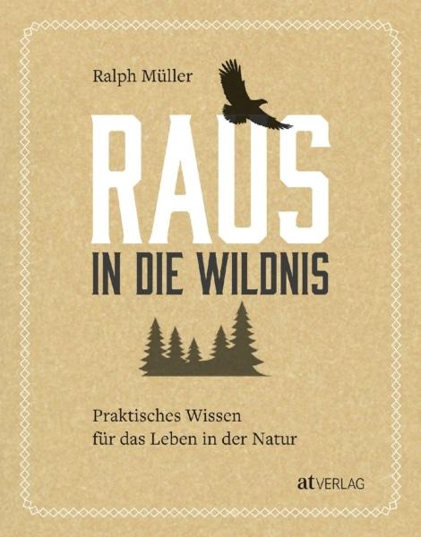 Buch: Raus in die Wildnis von Ralph Müller